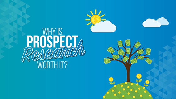 Discover why prospect research is worth the cost.