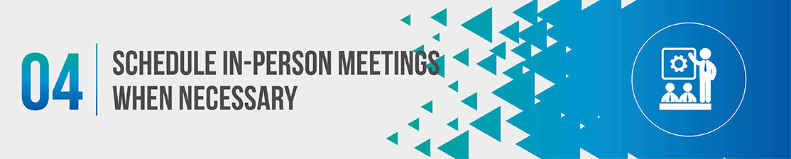 Schedule in-person meetings to secure your planned giving marketing efforts.