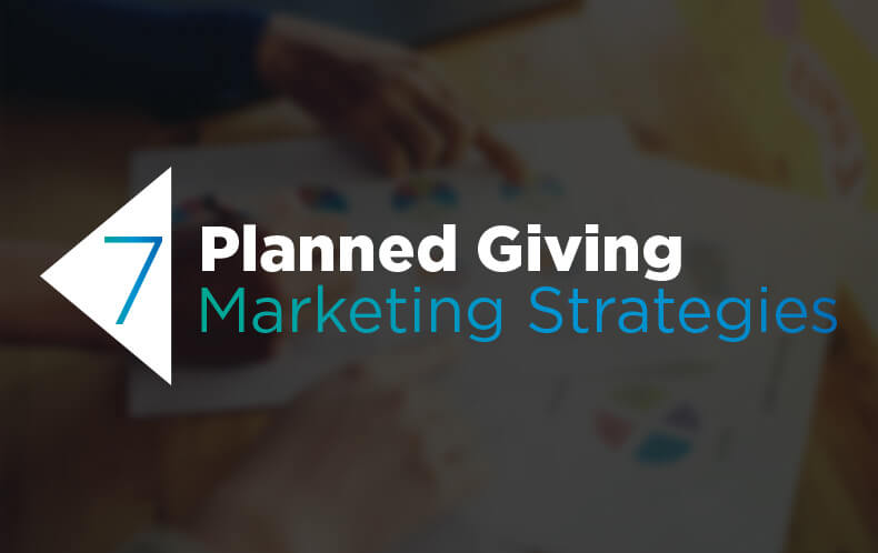 7 Top Planned Giving Marketing Strategies Donorsearch