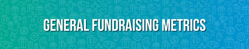 General Fundraising Metrics