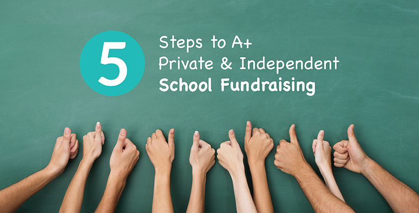 5 Steps to A+ Private & Independent School Fundraising | DonorSearch