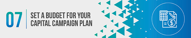 Set a budget for your capital campaign plan.