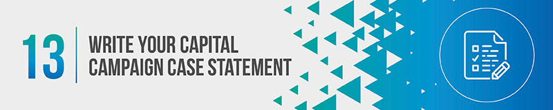 Write your capital campaign case statement.