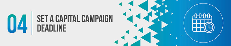 Set a capital campaign deadline.