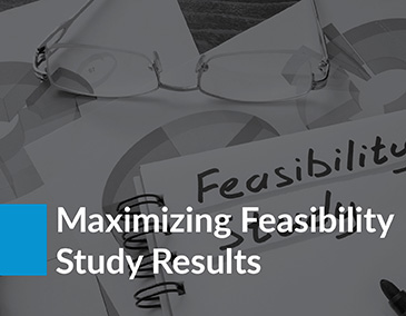 Learn more about maximizing the results of your feasibility study with this resource.