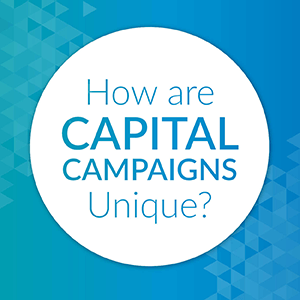 What makes capital campaigns unique?