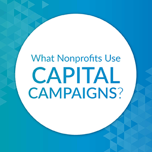 What nonprofits use capital campaigns?
