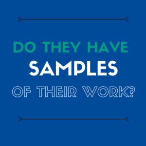Before deciding on a capital campaign consultant, you should see samples of their work.