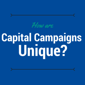 This explains how capital campaigns differ from other forms of fundraising.