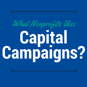 This explains the types of nonprofits suited to capital campaigns.