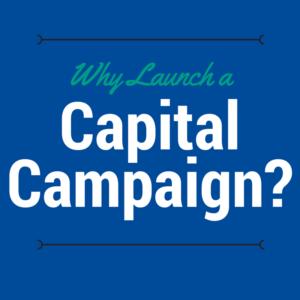 Logic Behind Organizing a Capital Campaign