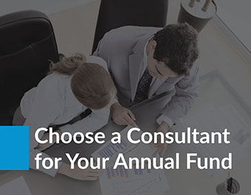 Choose a fundraising consultant who can assist with your annual fund.
