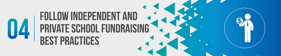 Follow independent and private school fundraising best practices.