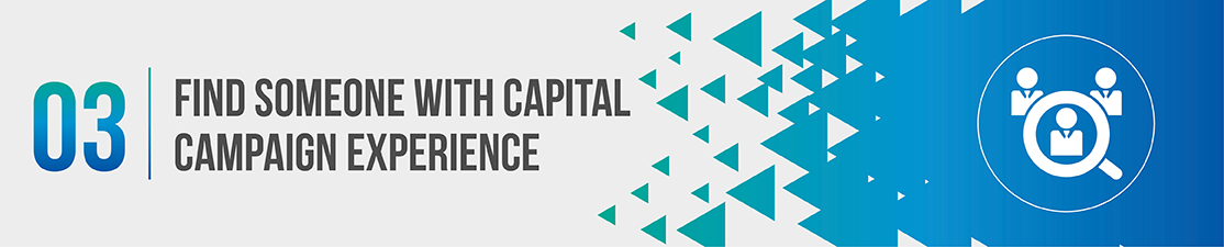 Find a capital campaign consultant with experience.