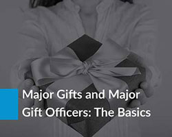 Your capital campaign should have a major gift officer leading the charge to secure major gifts.