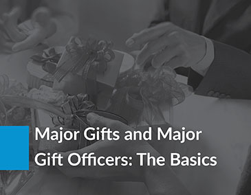 Take a look at Major Gifts and Major Gift Officers: The Basics.