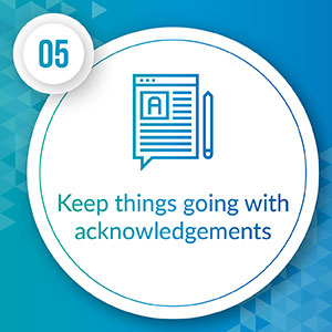 Keep things going with acknowledgements.