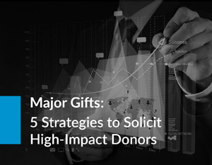 Learn more about soliciting major gifts from donors with this smart guide.