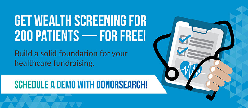 Build a solid foundation for your healthcare fundraising with a wealth screening demo from DonorSearch!