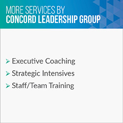 Consider these additional services Concord Leadership Group provides in addition to executive search.