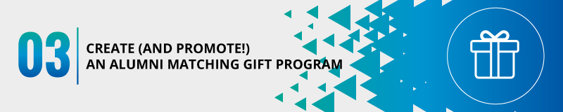 Alumni matching gift programs can double your university fundraising.