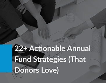 Build up your annual fund for healthcare fundraising initiatives with these actionable steps!
