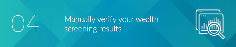 Manually verify your wealth screening results.