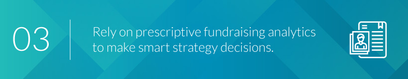 Learn how you can inform strategy decisions with prescriptive fundraising analytics.