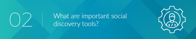 What are important social discovery tools?