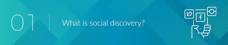 What is social discovery?