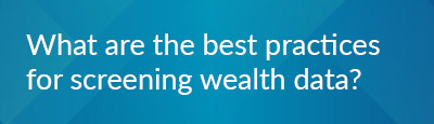 What are the best practices for screening wealth data?
