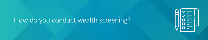 How do you conduct wealth screening with wealth data?