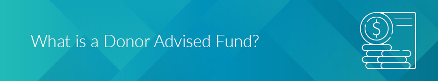 What is a donor advised fund?