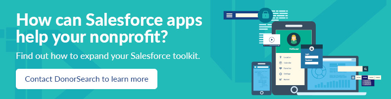 Check out DonorSearch to learn how you can leverage Salesforce Apps.
