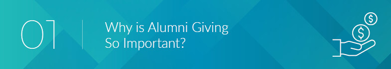 Read on to learn about why alumni giving is important.