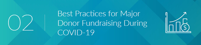 Here are the best practices for major donor fundraising during COVID-19