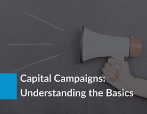 Learn more about capital campaigns and how major gifts can help!