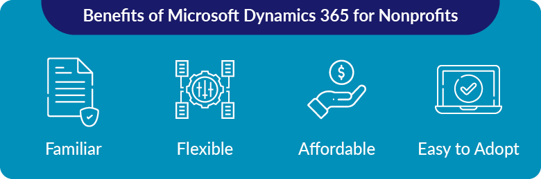 There are many advantages to choosing Microsoft Dynamics 365 for Nonprofits.