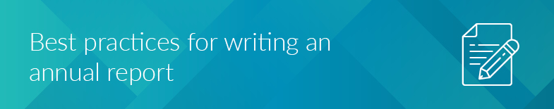 There are best practices to follow when writing your annual report.
