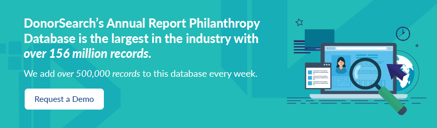 DonorSearch has the largest Annual Report Philanthropy Database in the industry.