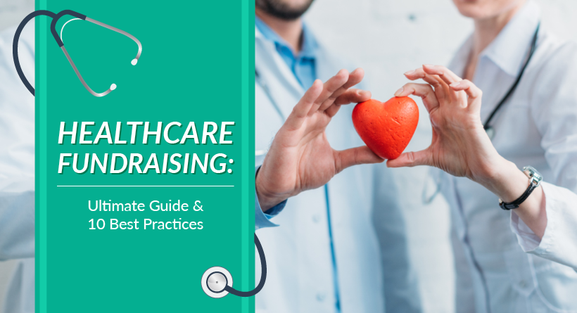 Check out our ultimate guide to healthcare fundraising.