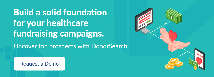 Donorsearch can uncover top prospects for your healthcare fundraising campaigns.
