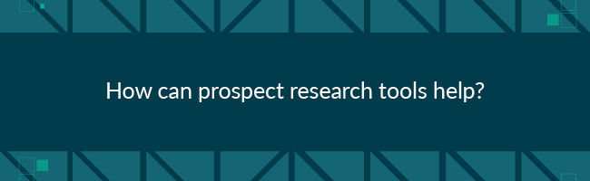 Find out what prospect research tools can do to help you determine your donors' giving affinity, propensity, and capacity.