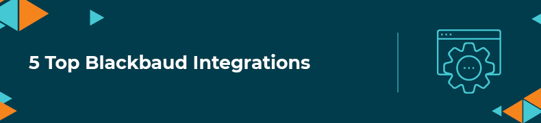 These top 5 Blackbaud integrations can make your organization more efficient - find out how.