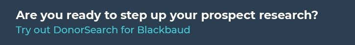 Try out DonorSearch for Blackbaud today to step up your prospect research.