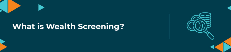 Learn more about wealth screening and the apps that can help.